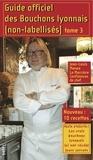 Alain Vollerin - Guide officiel des bouchons lyonnais (non-labellisés) - Tome 3.