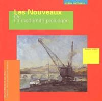 Alain Vollerin - Les Nouveaux ou La modernité prolongée - Edition bilingue français-anglais.