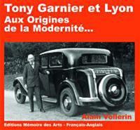 Alain Vollerin - Tony Garnier et Lyon - Aux origines de la modernité....