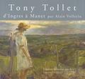Alain Vollerin - Tony Tollet (1857-1953) - D'Ingres à Manet.