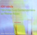 Alain Vollerin - XXIe siècle, l'architecture contemporaine en Rhône-Alpes - Edition bilingue français-anglais.