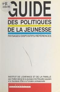 Alain Vulbeau - Guide des politiques de la jeunesse - Paysages, dispositifs, références.