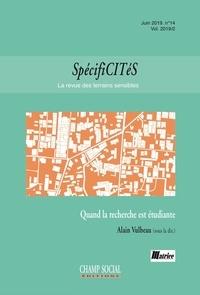Pdf il livres téléchargement gratuit Spécificités n°14. Quand la recherche est étudiante par Alain Vulbeau 9791034605330 en francais