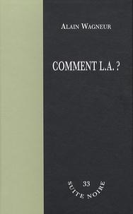 Alain Wagneur - Comment L.A. ?.