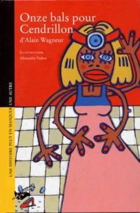 Alain Wagneur - Onze bals pour Cendrillon.
