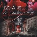 Alain Weill - 120 ans de Moulin Rouge. 1 DVD