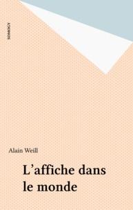Alain Weill - L'affiche dans le monde.
