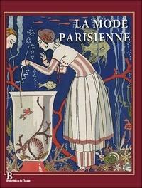 Alain Weill - La mode parisienne - La Gazette du Bon Ton (1912-1925).