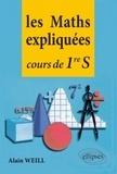 Alain Weill - Les maths expliquées - Cours de première S.