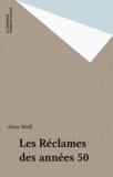 Alain Weill - Les Réclames des années 50.
