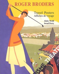 Alain Weill et Roger Broders - Travel posters - Affiches de voyage.