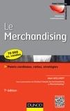 Alain Wellhoff - Le Merchandising - Points cardinaux, ratios, stratégies.