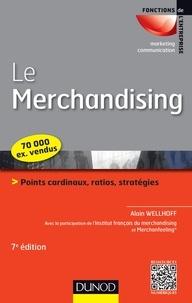Le Merchandising- Points cardinaux, ratios, stratégies - Alain Wellhoff pdf epub