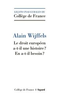 Alain Wijffels - Le droit européen a-t-il une histoire ? - En a-t-il besoin ?.