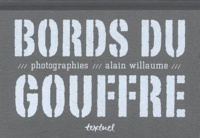 Alain Willaume - Bords du gouffre.