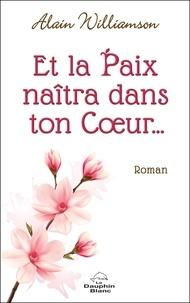Pdf book téléchargement gratuit Et la paix naîtra dans ton Cœur en francais