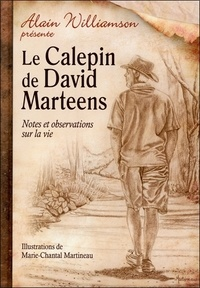 Alain Williamson - Le calepin de David Marteens - Notes et observations sur la vie.
