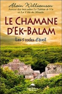Galabria.be Le chamane d'Ek-Balam : Les 5 codes d'éveil Image