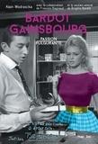 Alain Wodrascka - Bardot/Gainsbourg, passion fulgurante.