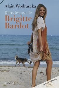 Alain Wodrascka - Dans les pas de Brigitte Bardot.