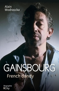 Alain Wodrascka - Gainsbourg - French dandy.
