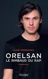 Alain Wodrascka - Orelsan, le Rimbaud du rap.