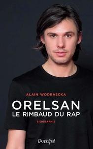 Alain Wodrascka - Orelsan - Le Rimbaud du rap.