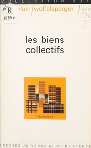 Alain Wolfelsperger et Pierre Tabatoni - Les biens collectifs - Fondements théoriques de l'économie publique.