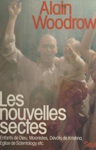 Alain Woodrow - Les nouvelles sectes.