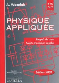 Physique appliquée BTS-DUT industriels- Rappels de cours, sujets d'examen résolus - Alain Wozniak | Showmesound.org