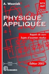 Physique Appliquée BTS-DUT- Rappels de cours, sujets d'examen résolus - Alain Wozniak   Showmesound.org