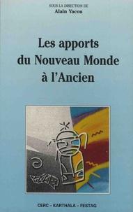 Alain Yacou - Les apports du nouveau monde à l'ancien - Actes du colloque du FESTAG (Festival des arts de Guadeloupe) des 23-25 juillet 1991.