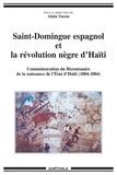 Alain Yacou et Jacques Adélaïde-Merlande - Saint-Domingue espagnol et la révolution nègre d'Haïti (1790-1822) - Commémoration du Bicentenaire de la naissance de l'Etat d'Haïti (1804-2004).