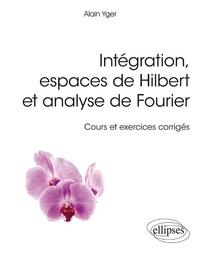 Intégration, espaces de Hilbert et analyse de Fourier - Cours et exercices corrigés.pdf