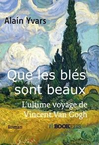 Alain Yvars - Que les blés sont beaux.