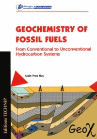 Geochemistry of Fossil Fuels- From Conventional to Unconventional Hydrocarbon Systems - Alain-Yves Huc |