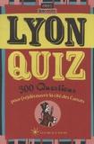 Alain Zalmanski - Lyon Quiz - 300 Questions pour (re)découvrir la cité des Canuts.
