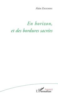 Alain Zecchini - En horizon, et des bordures sacrées.