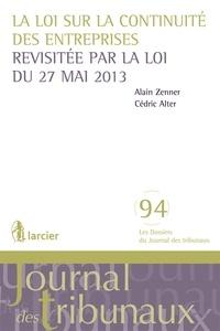 Alain Zenner et Cédric Alter - La loi sur la continuité des entreprises revisitée par la loi du 27 mai 2013.