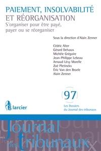 Alain Zenner - Paiement, insolvabilité et réorganisation - S'organiser pour être payé, payer ou se réorganiser.