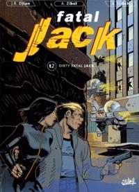 Alain Zibel et Adrien Floch - Fatal Jack Tome 2 : Dirty Fatal Jack.
