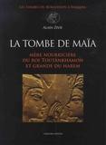 Alain Zivie - La tombe de Maïa - Mère nourricière du roi Toutânkhamon et grande du harem.