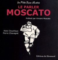 Alaïs Clouchoux et Pierre Chavagné - Le parler Moscato.