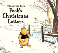 Alan Alexander Milne et Ernest Shepard - Pooh's Christmas Letters.