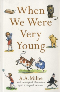 Alan Alexander Milne - When We Were Very Young.