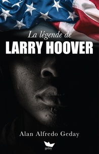 Alan Alfredo Geday - La légende de Larry Hoover.