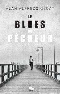 Alan Alfredo Geday - Le blues du pêcheur.