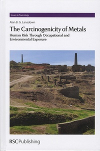 Alan-B-G Lansdown - The Carcinogenicity of Metals - Human Risk Through Occupational and Environmental Exposure.