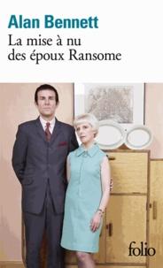 Alan Bennett - La mise à nu des époux Ransome.