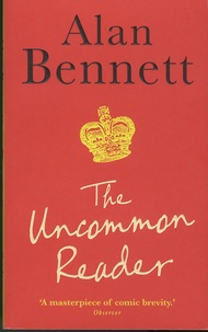 Alan Bennett - The Uncommon Reader.